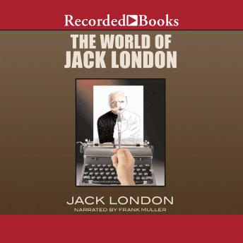 the world as jack london sees The existential theme in jack london's to build a fire course descriptions faculty resources  at the conclusion of the story we finally see the man come to the.