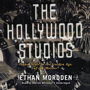 Hollywood Studios: House Style in the Golden Age of the Movies