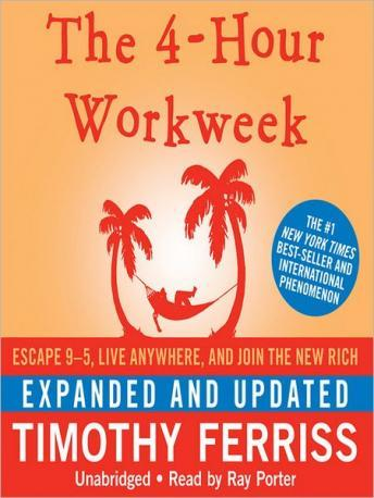 4-Hour Workweek (Expanded and Updated):Escape 9-5, Live Anywhere, and Join the New Rich by  Timothy Ferriss