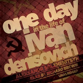 One Day in the Life of Ivan Denisovich, Aleksandr Solzhenitsyn