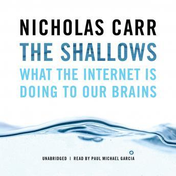 Download Shallows: What the Internet Is Doing to Our Brains by Nicholas Carr