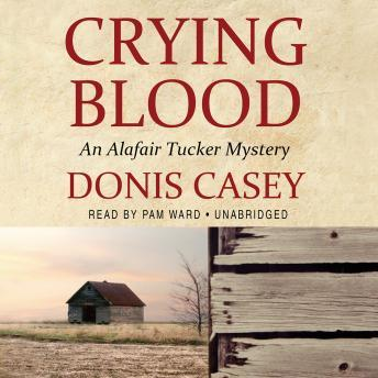 Crying Blood: The Alafair Tucker Mysteries, Donis Casey