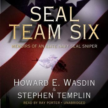 Download SEAL Team Six: Memoirs of an Elite Navy SEAL Sniper by Howard E. Wasdin, Stephen Templin