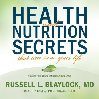 Download Health and Nutrition Secrets That Can Save Your Life by Russell L. Blaylock MD