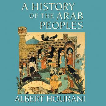 Download History Of The Arab Peoples by Albert Hourani