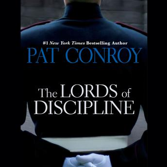pat conroys the lords of discipline essay Life at a southern military college circa 1966—with all the predictable hazing  horrors and raunchy camaraderie unfortunately, however, though conroy (the.