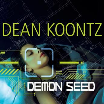 Download Demon Seed by Dean Koontz