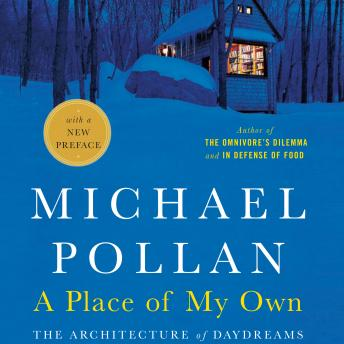 listen to place of my own by michael pollan at. Black Bedroom Furniture Sets. Home Design Ideas