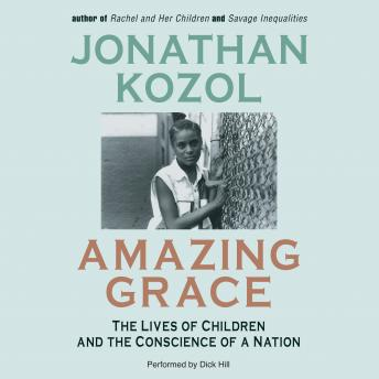 a research on the book amazing grace by jonathan kozol Jonathan kozol (born september 5, 1936) is an american writer, educator, and activist, best known for his books on public education in the united states education and experience born to harry kozol and ruth (massell) kozol, jonathan graduated from noble and greenough school in 1954, and harvard university summa cum laude in.