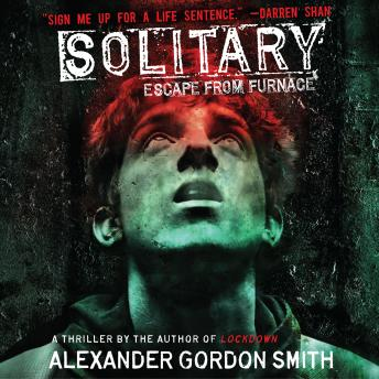 Listen To Solitary By Alexander Gordon Smith At Audiobooks Com
