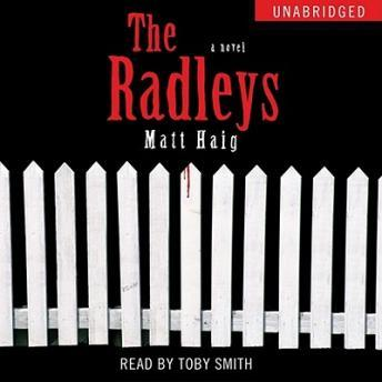 Radleys: A Novel