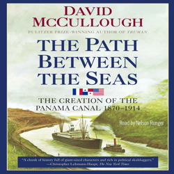 Path Between the Seas, Audio book by David McCullough