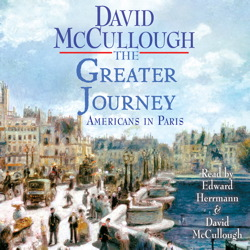Greater Journey: Americans in Paris, Audio book by David McCullough