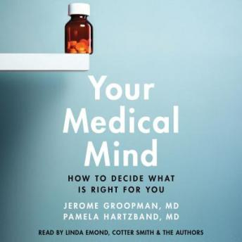 Download Your Medical Mind: How to Decide What is Right for You by Jerome Groopman, Pamela Hartzband