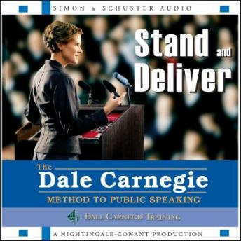 Stand and Deliver: The Dale Carnegie Method to Public Speaking by  The Dale Carnegie Organization