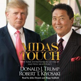 Midas Touch: Why Some Entrepreneurs Get Rich--and Why Most Don't by  Robert T. Kiyosaki, Donald Trump