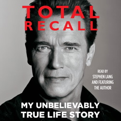 Download Total Recall: My Unbelievably True Life Story by Arnold Shwarzenegger