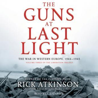Download Guns at Last Light: The War in Western Europe, 1944-1945 by Rick Atkinson