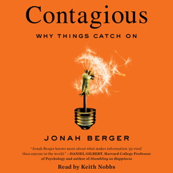 Download Contagious: Why Things Catch On by Jonah Berger