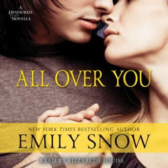 All Over You: A Devoured Novella, Emily Snow