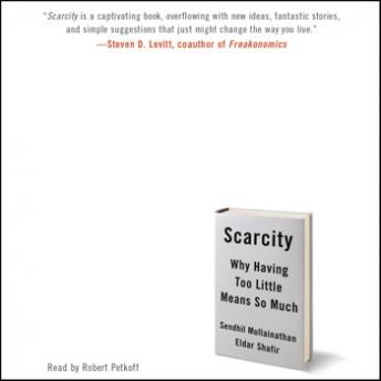 Download Scarcity: Why Having Too Little Means So Much by Eldar Shafir, Sendhil Mullainathan