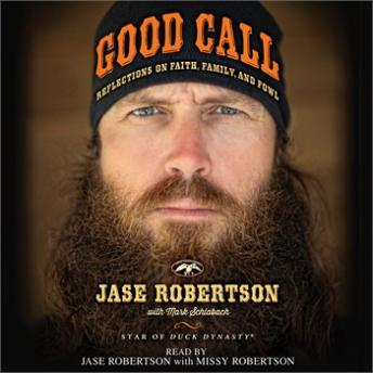 Download Good Call: Reflections on Faith, Family, and Fowl by Mark Schlabach, Jase Robertson