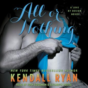All or Nothing: A Love By Design Novel by  Kendall Ryan