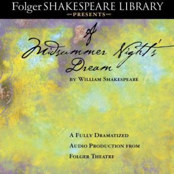 Midsummer Night's Dream: Fully Dramatized Audio Edition