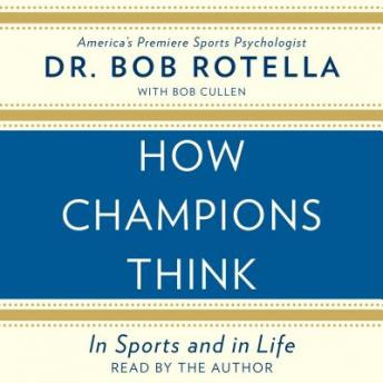 Download How Champions Think by Dr. Bob Rotella