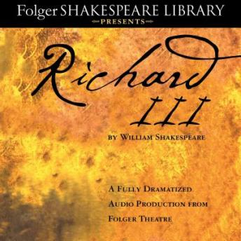 Richard III: A Fully-Dramatized Audio Production From Folger Theatre