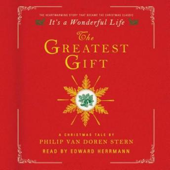 Free Greatest Gift: A Christmas Tale Audiobook by Philip Van Doren Stern