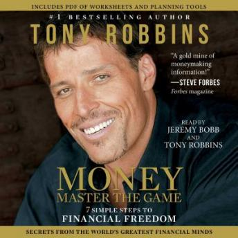 MONEY Master the Game: 7 Simple Steps to Financial Freedom, Audio book by Tony Robbins