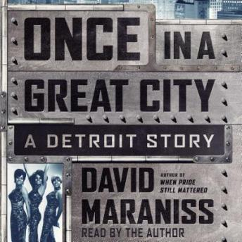 Once In A Great City: A Detroit Story by  David Maraniss