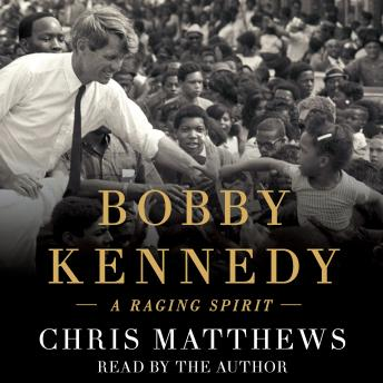 Download Bobby Kennedy: A Raging Spirit by Chris Matthews