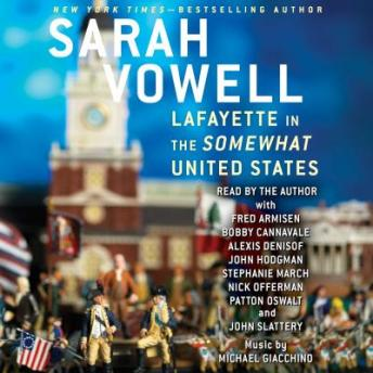 Download Lafayette in the Somewhat United States by Sarah Vowell