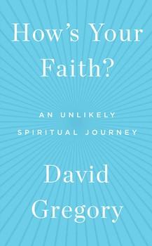 How's Your Faith: An Unlikely Spiritual Journey