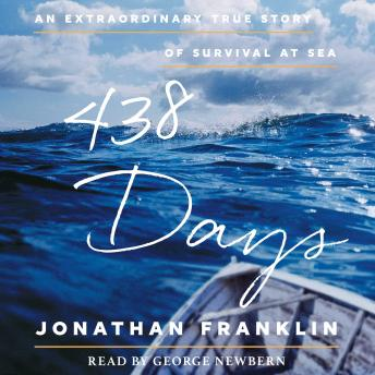 Download 438 Days: An Extraordinary True Story of Survival at Sea by Jonathan Franklin