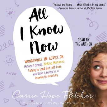 Download All I Know Now: Wonderings and Reflections on Growing Up Gracefully by Carrie Hope Fletcher