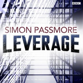 Leverage (BBC Radio 4: The Saturday Play)