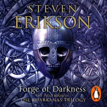 Forge of Darkness: Epic Fantasy: Kharkanas Trilogy 1 by  Steven Erikson