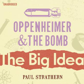 Oppenheimer And The Bomb by  Paul Strathern