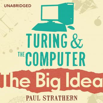 Turing And The Computer by  Paul Strathern