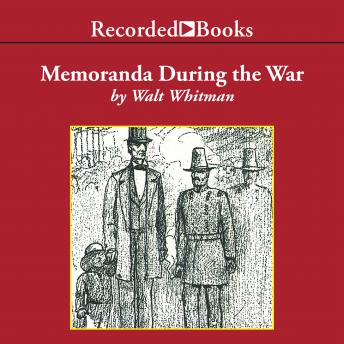 Download Memoranda During the War: from Specimen Days by Walt Whitman