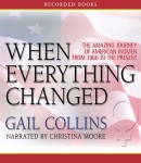 Free When Everything Changed: The Amazing Journey of American Women from 1960 to the Present Audiobook read by Christina Moore