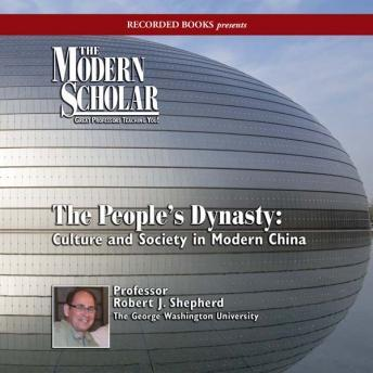 People's Dynasty: Culture and Society in Modern China