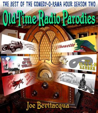 Download Old-Time Radio Parodies: The Best of the Comedy-O-Rama Hour Season Two by Joe Bevilacqua, William Melillo
