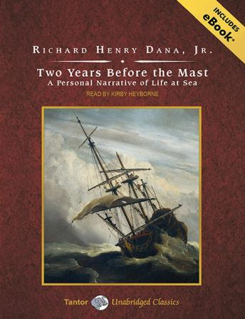 Download Two Years Before the Mast: A Personal Narrative of Life at Sea by Richard Henry Dana