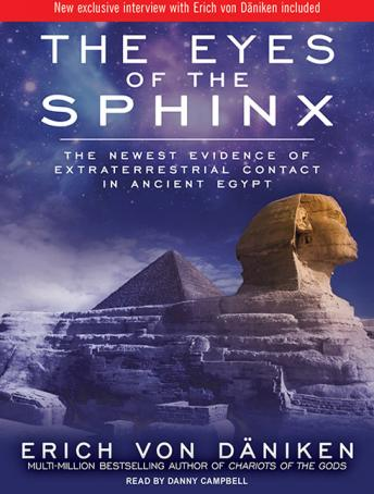 Download Eyes of the Sphinx: The Newest Evidence of Extraterrestrial Contact in Ancient Egypt by Erich Von Daniken