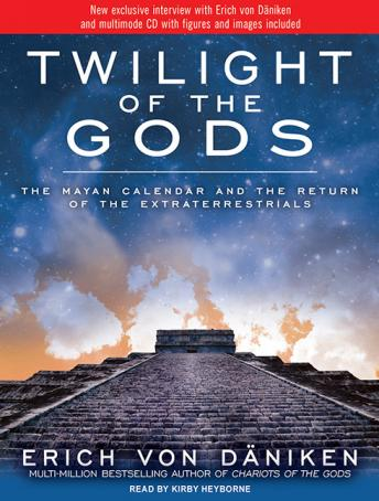 Download Twilight of the Gods: The Mayan Calendar and the Return of the Extraterrestrials by Erich Von Daniken