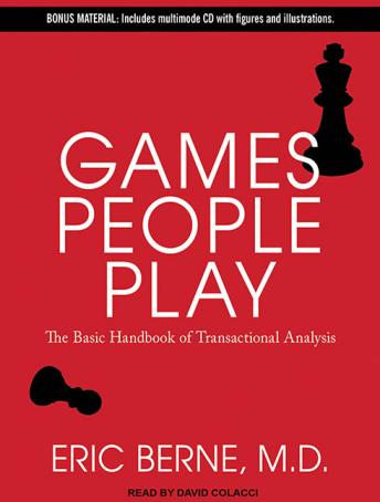 Download Games People Play: The Basic Handbook of Transactional Analysis by Eric Berne